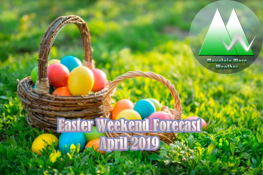 Easter Weekend Weather – April 2019