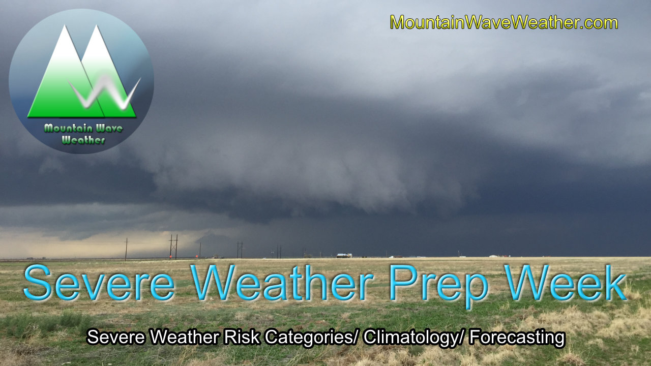 Severe Storm Risks and Climatology – Severe Wx Preparedness Week Ep.2