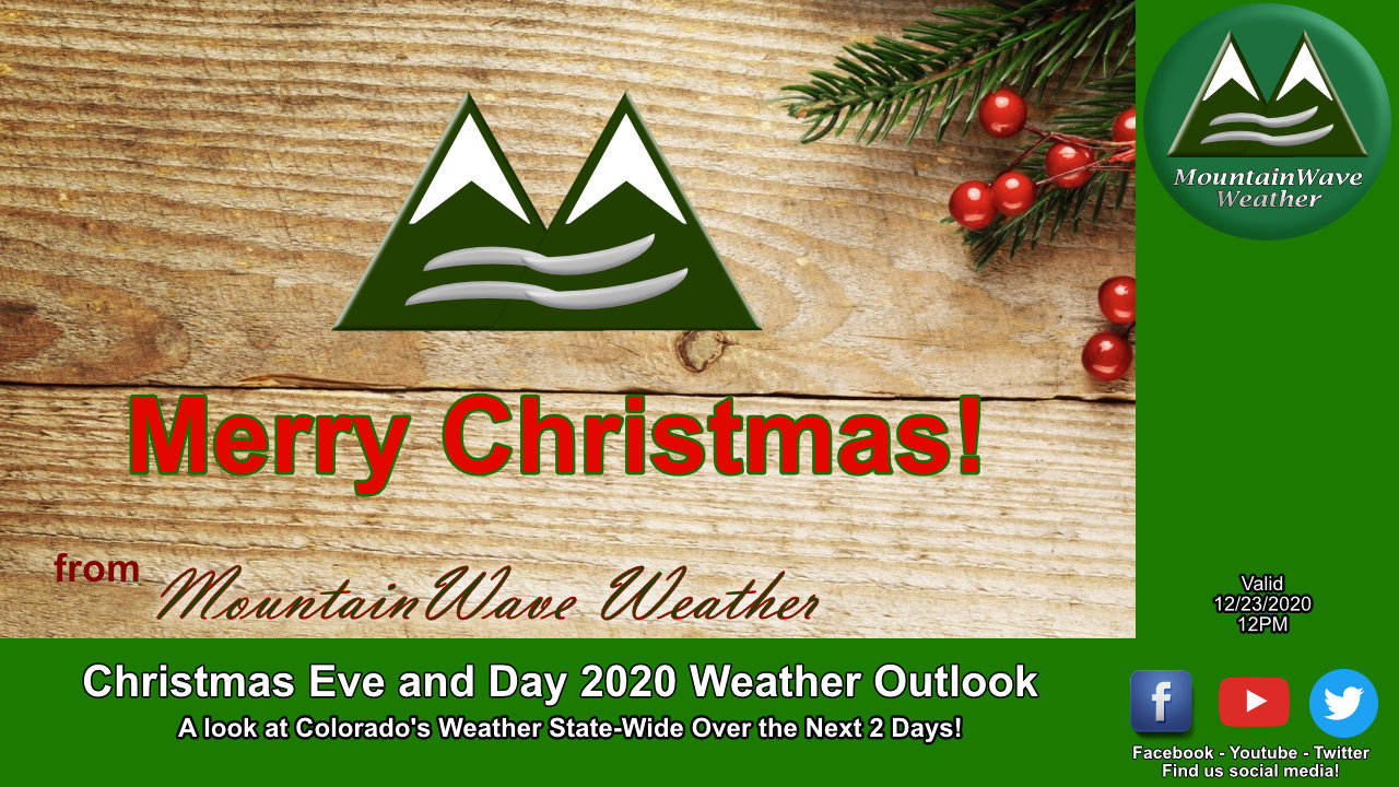 2020 Christmas Eve and Day Colorado Weather Outlook